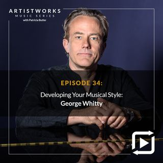 Developing Your Musical Style: George Whitty