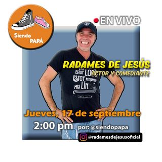 Siendo PAPÁ EN VIVO con Radames de Jesús Programa #14