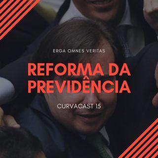 CurvaCAST 16 - Reforma da Previdência, Bolsonaro Embaixador e Acordo Mercosul-União Europeia