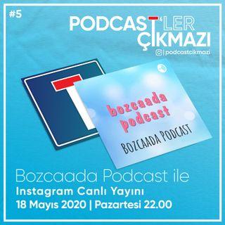Podcast'ler Çıkmazı #5: Bozcaada Podcast ile Bozcaada Muhabbeti
