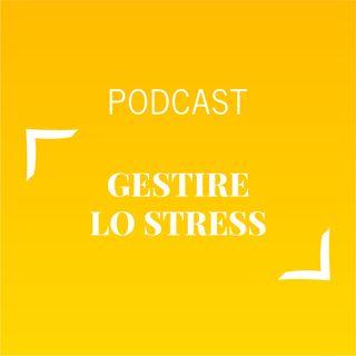 #495 - Gestire lo stress | Buongiorno Felicità!