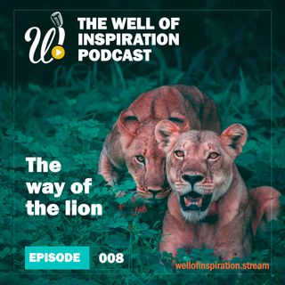 Episode 8: The Way Of The Lion