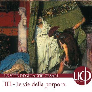 Le vite degli altri Cesari - Le vie della porpora - terza puntata