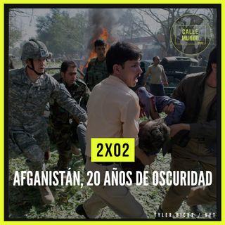 2x02: Afganistán, 20 años de oscuridad