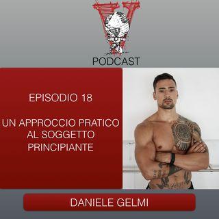 Invictus podcast ep. 18 - Daniele Gelmi - Un approccio pratico al soggetto principiante
