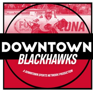 Downtown Blackhawks Podcast