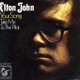 Your Song – La gran canción de Elton John (y Bernie Taupin) para todas las ocasiones especiales.