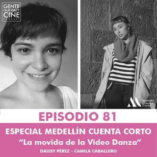 EP81: Especial Medellín Cuenta Corto: LA MOVIDA DE LA VIDEO DANZA