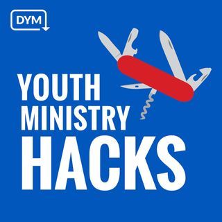 DYM's Youth Ministry Hacks Podcast