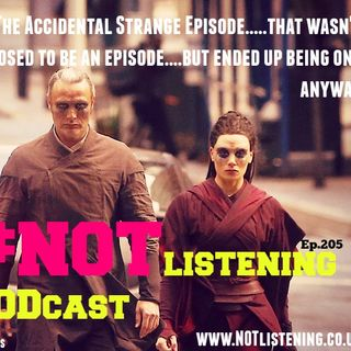 Ep.205 - The Accidental Strange Episode...