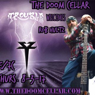 THE DOOM CELLAR #50 WITH ROB HULTZ OF TROUBLE