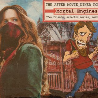 Ep 268 - Mortal Engines