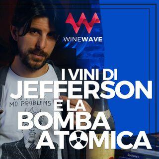 I vini di Jefferson e la bomba atomica
