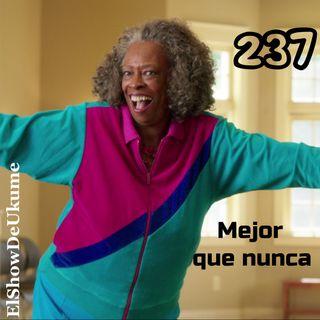 Mejor que nunca | ElShowDeUkume 237