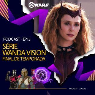 XWARS #13 Série Wanda Vision Final de Temporada