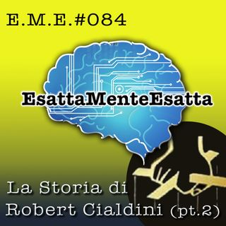 Come vendere: La storia di Robert Cialdini (parte seconda) #084