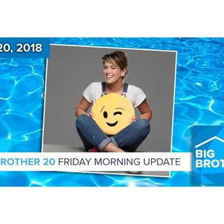 BB20   Friday Morning Live Feeds Update July 20
