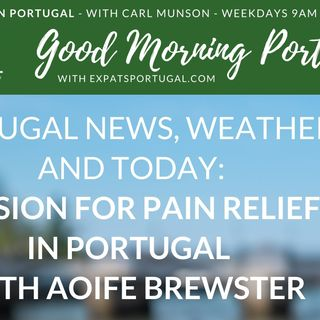 A passion for pain relief in Portugal with Aoife Brewster