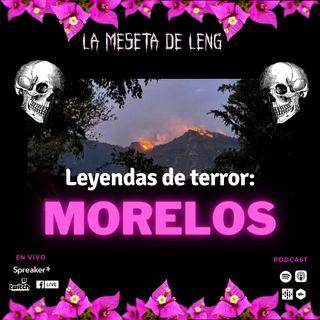 Ep. 72 - Leyendas de terror: Morelos