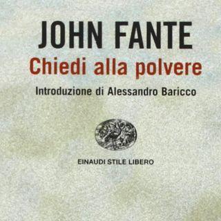 Fame di vivere - Chiedi alla polvere - John Fante