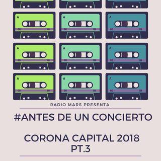 #AntesDeUnConcierto - Especial Corona Capital Pt.3
