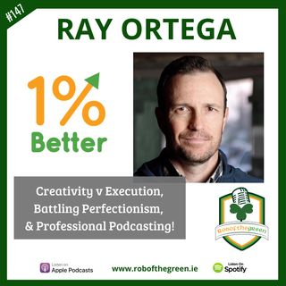Ray Ortega – Creativity v Execution, Battling Perfectionism, & Professional Podcasting! EP147