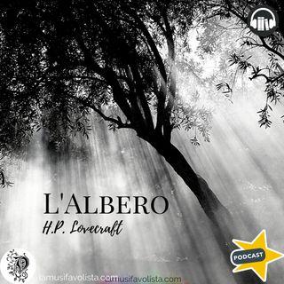 L'ALBERO - H.P. Lovecraft ☎ Audioracconto  ☎ Storie per Notti Insonni  ☎