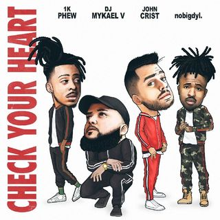 John Crist - Check Your Heart ft. DJ Mykael V, nobigdyl., & 1K Phew