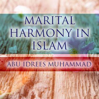 Marital Harmony in Islam - Abu Idrees