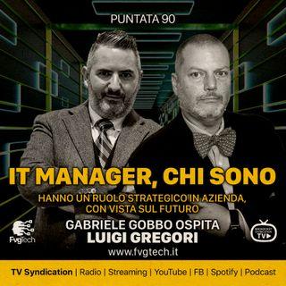 90 - Chi sono gli IT Manager. Gabriele Gobbo con Luigi Gregori