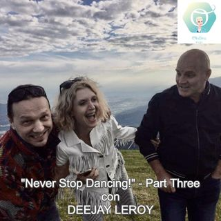 """Never Stop Dancing!"" con il DeeJay Leroy - Part Three   🎧🇮🇹"
