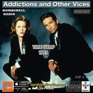 Addictions and Other Vices 639 - Time Warp 1993 Part 4.