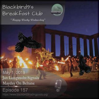 Jan Lamprecht Signals Mayday On Beltane - Blackbird9 Podcast