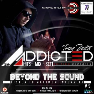 ADDICTED MIX Ep.9 ( Mix by Tonny Baetta )
