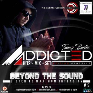 ADDICTED MIX Ep.9 ( Mix by Tonny Baetta )