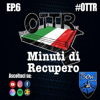 OTTR Minuti di Recupero: Ep6 - Alessio Sakara