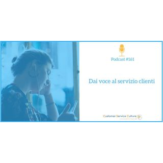 #161 7 podcast sul customer service da condividere