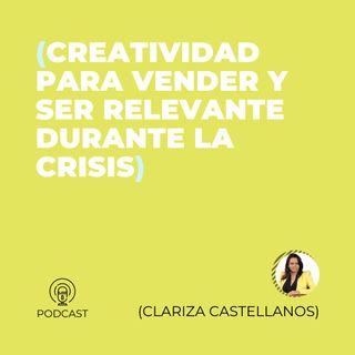 28 - Clariza Castellanos (Creatividad para vender y ser relevante durante la crisis)