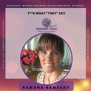 "F**K what ""THEY"" say - Ramona Ramesat"