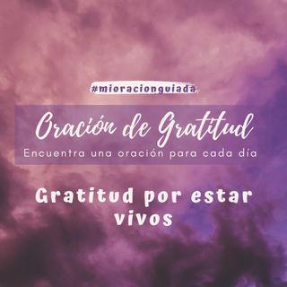 Oración de Gratitud - Por estar vivos
