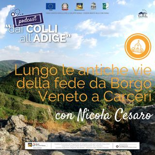 Lungo le antiche vie della fede da Borgo Veneto a Carceri con Nicola Cesaro