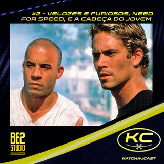 #2 -Velozes e Furiosos, Need for Speed e a Cabeça do Jovem