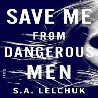 Saul Lelchuk - SAVE ME FROM DANGEROUS MEN