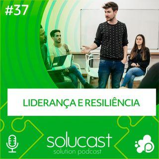 #37 - Liderança e Resiliência