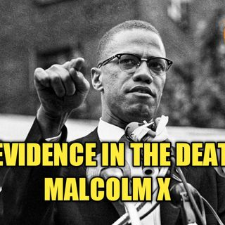 02.22 | New Evidence In The Death Of Malcolm X, Guests: CPS Board Member Melanie Bates, Kevin Aldridge