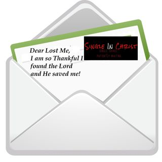 Single In Christ  #12 #PODCAST Dear Lost Me