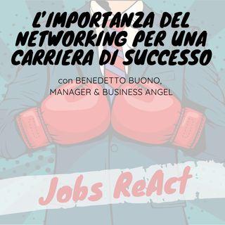 JR 55 | L'importanza del networking per una carriera di successo - con Benedetto Buono