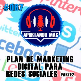 Plan De Marketing Para Redes Sociales parte2 | #067 - Aportandomas.com