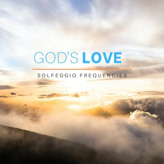 God's Love - 528Hz