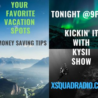 The Kickin' It With Kysii Show - Get Up, Get Out, and Get Something...The Travel Show